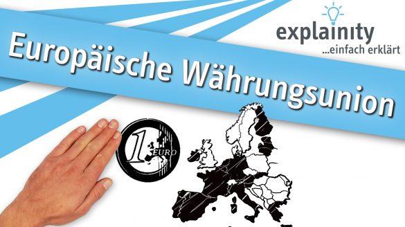 Europäische Währungsunion einfach erklärt: explainity Erklärvideo des Explainity education-projects